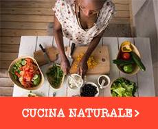 Scopri i nostri suggerimenti per la cucina naturale