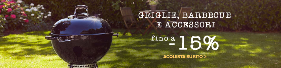 Griglie, barbecue e accessori fino a -15%